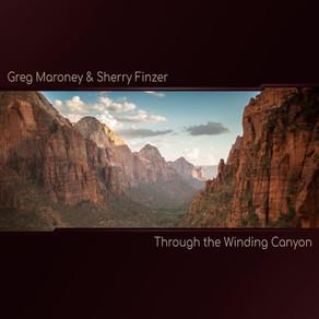 Through the Winding Canyon - Greg Maroney & Sherry Finzer