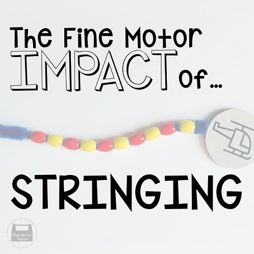 The Fine Motor IMPACT of Stringing