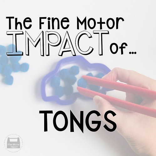 The Fine Motor IMPACT of Tongs