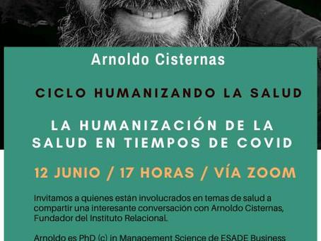 La humanización de la salud en tiempos de COVID, Conferencia con Arnoldo Cisternas