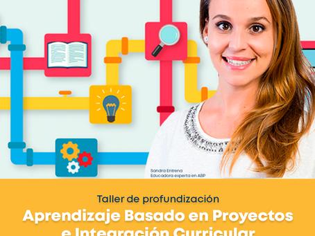Nuevo Taller: Aprendizaje Basado en Proyectos e Integración Curricular