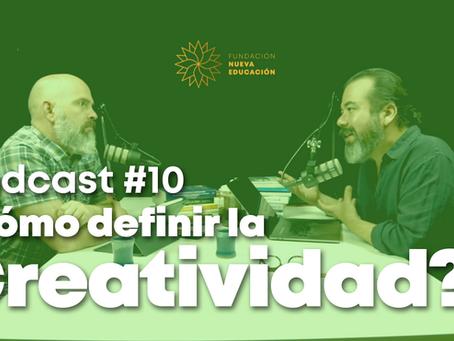 Nuevo episodio Podcast Nueva Educación: Creatividad, Parte II