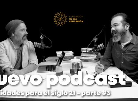 Nuevo Episodio Podcast Nueva Educación: Habilidades para el Siglo 21, parte III.
