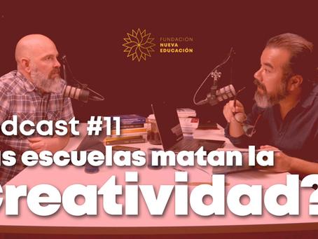 ¿La escuelas matan la Creatividad? Nuevo Episodio Podcast Nueva Educación.