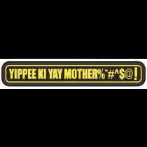 Yippee Ki Yay Mother