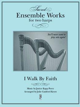 I Walk By Faith - 2 harps