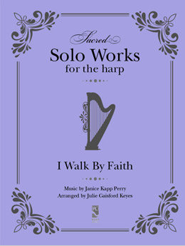 I Walk By Faith - harp solo