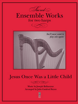 Jesus Once Was a Little Child - 2 harps