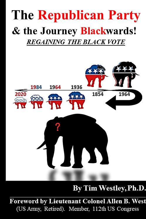 The Republican Party & The Journey Blackwards - Regaining The Black Vote