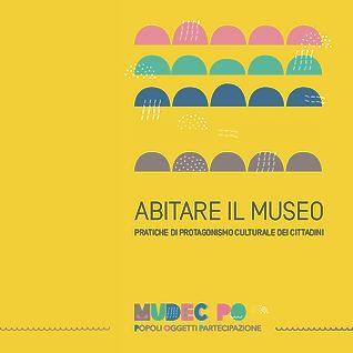 """Libro giallo """"Abitare il Museo. Pratiche di protagonismo culturale dei cittadini"""""""