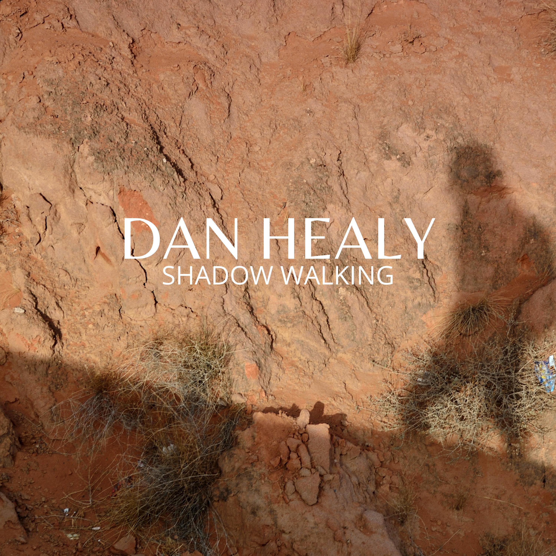 shadow walking dan healy