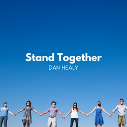 stand together Dan Healy