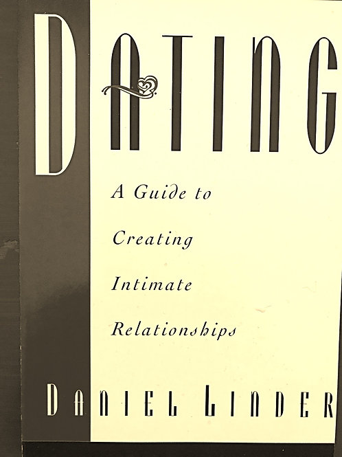 Dating, A Guide to Creating Intimate Relationships