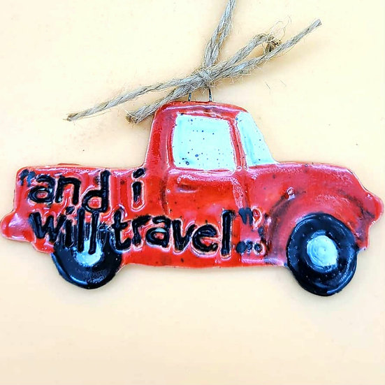 """""""And I Will Travel"""" Red Truck Ornament"""