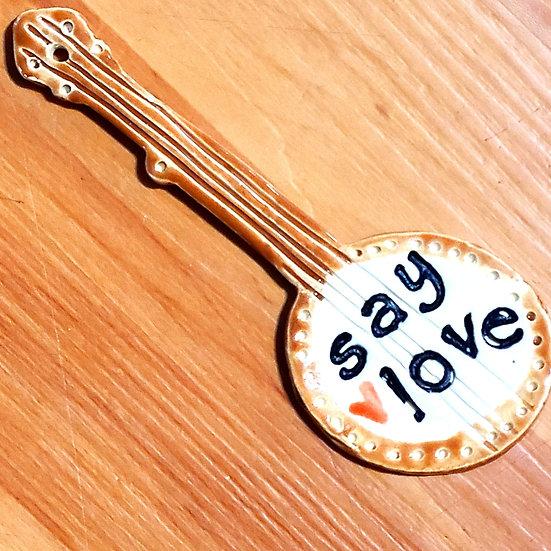 Banjo Say Love Ornament