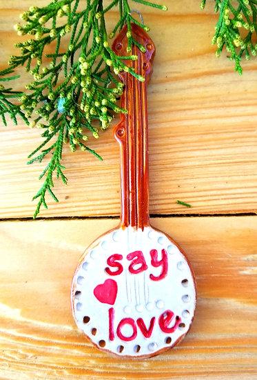 Say Love Banjo Ornament