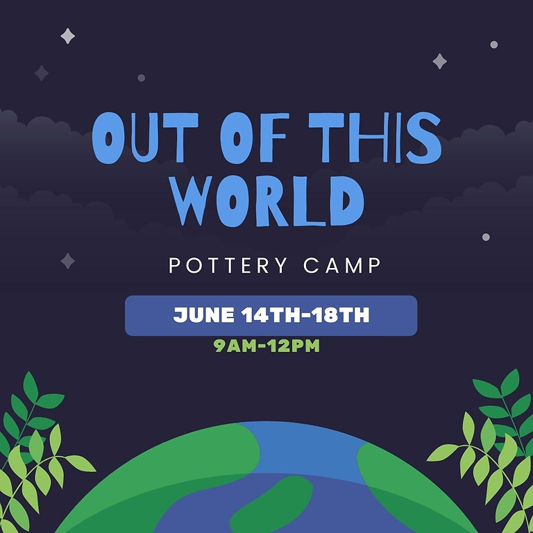 Out of This World Pottery Camp