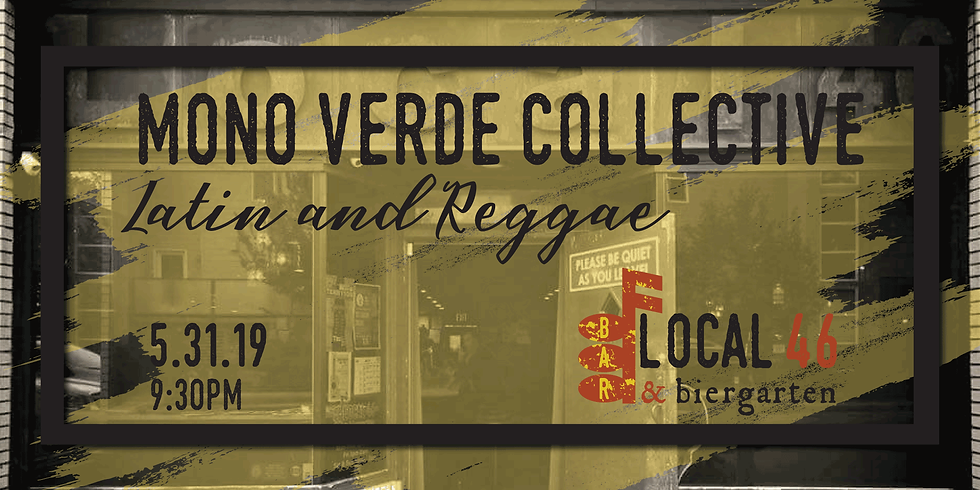 Live Music with Mono Verde Collective at Local 46