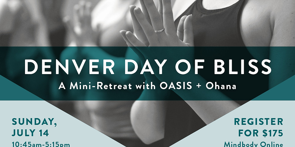 Denver Day of Bliss: A Mini Retreat with Oasis + Ohana