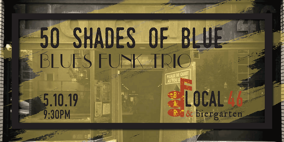 Live Music with 50 Shades of Blue at Local 46
