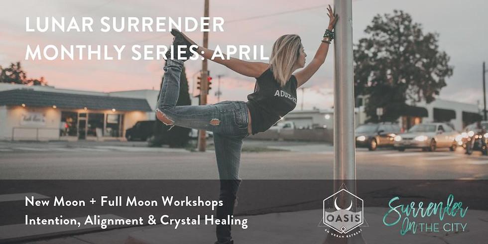 Lunar Surrender Monthly Series: April - New Moon
