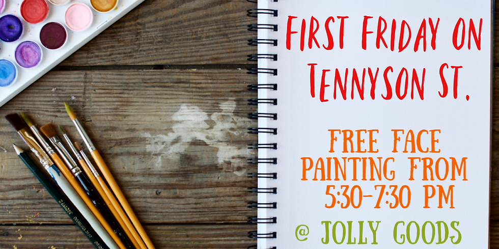First Friday w/FREE Face Painting at Jolly Goods
