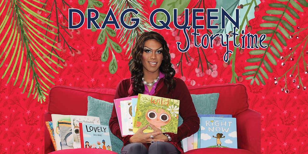 Drag Queen Storytime - Holiday Themed!