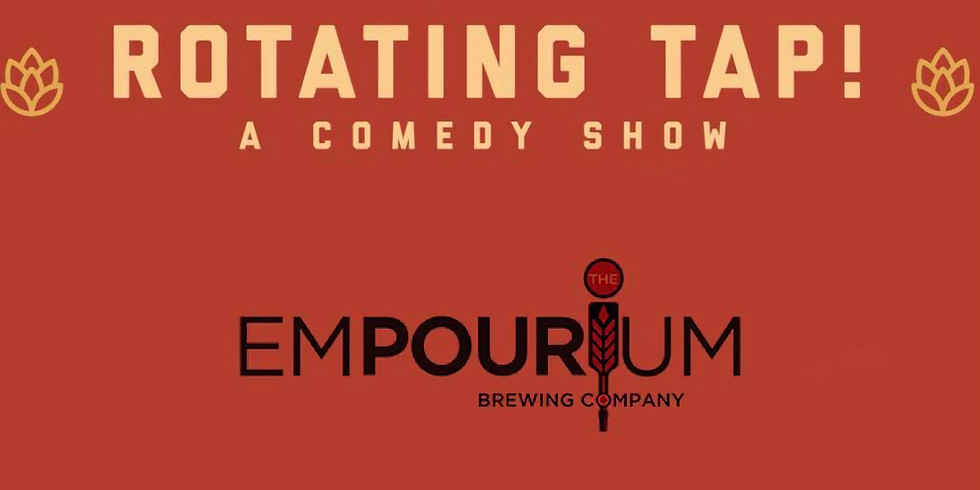 Rotating Tap Comedy at The Empourium