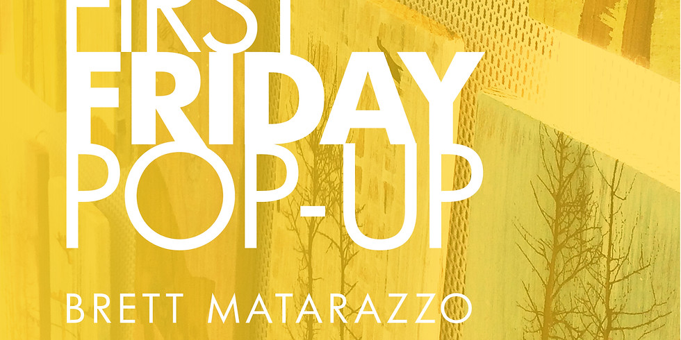 First Friday Pop-Up with Brett Matarazzo