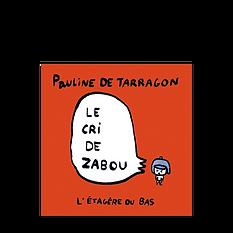 compteLittérature jeunesse livre enfant l'étagère du bas album illustré Cri zabou Pauline tarragon