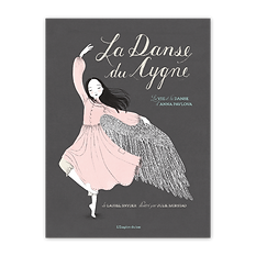 compteLittérature jeunesse livre enfant l'étagère du bas album illustré la danse du cygne laurel Snyder Julie Morstad Anna Pavlova ballet