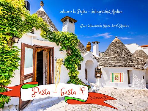 Pasta - basta !? Eine kulinarische Reise durch Apulien