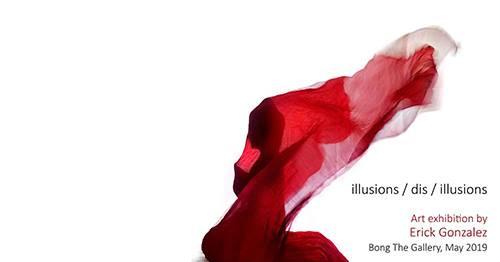 Exposition – Bong The Gallery : Illusions / dis / Illusions par Erick Gonzalez