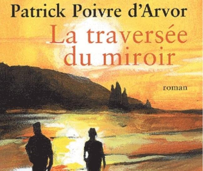 La Traversée du miroir, par Patrick Poivre d'Arvor