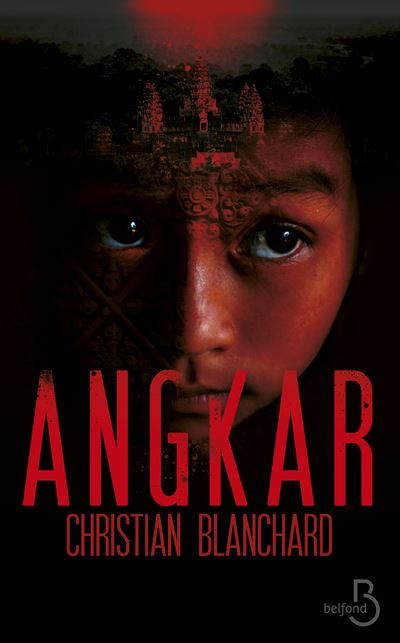 Angkar, le roman noir de Christian Blanchard