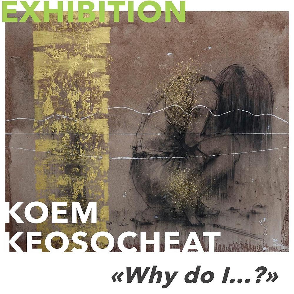 Œuvre de Koem Keosocheat pour l'exposition «WHY DO I …?»