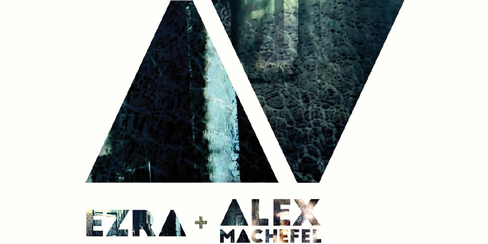 Ezra + Alex Machefel