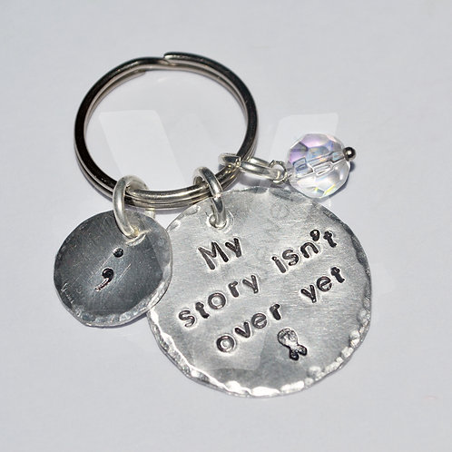 "Semicolon ""My story isn't over yet"" Hand Stamped Keyring"