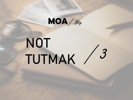Not Tutmak - 3