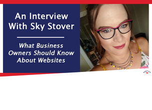 An Interview With Sky Stover: What Business Owners Should Know About Websites
