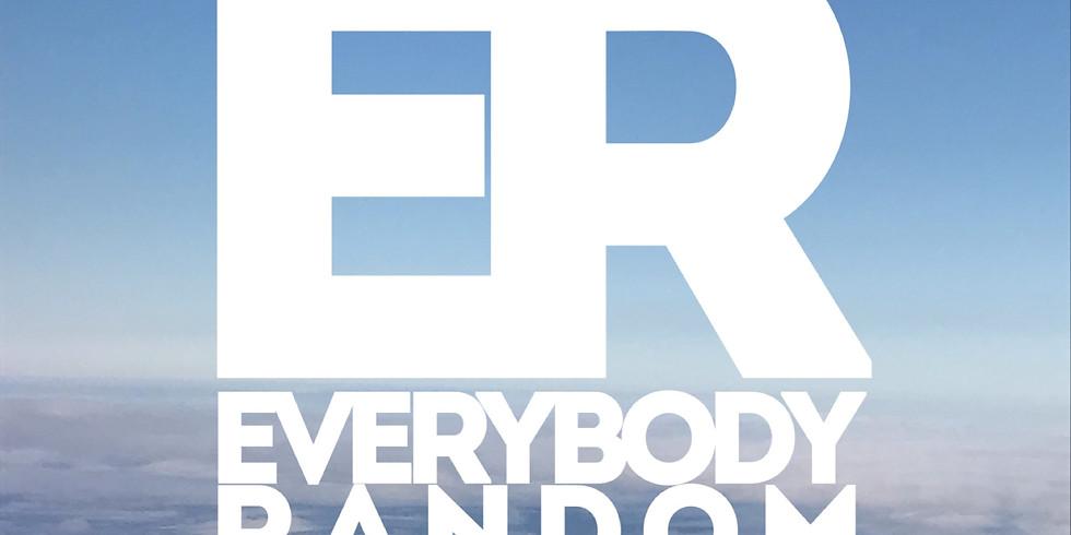 EVERYBODY RANDOM: Every Wednesday