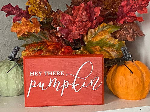 HEY THERE PUMPKIN SIGN