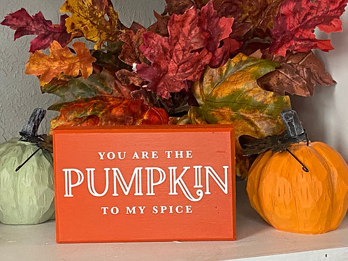 PUMPKIN TO MY SPICE SIGN