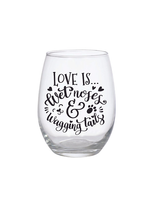 LOVE IS WET NOSES GLASS