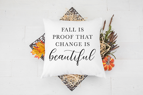 CHANGE IS BEAUTIFUL PILLOW
