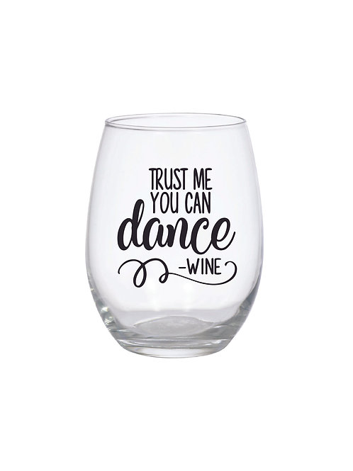 TRUST ME YOU CAN DANCE GLASS