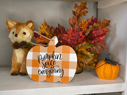 PUMPKIN SPICE EVERYTHING PUMPKIN SIGN