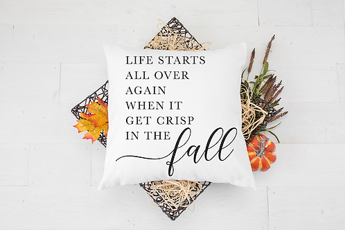 LIFE STARTS ALL OVER PILLOW