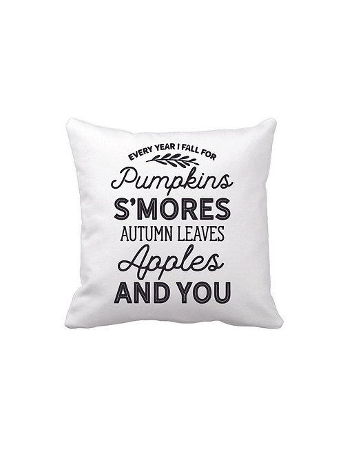 EVERY YEAR I FALL PUMPKINS... AND YOU PILLOW