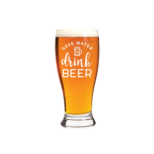 SAVE WATER DRINK BEER GLASS